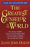 The Greatest Counselor in the World: A Fresh, New Look at the Holy Spirit (0892839090) by Ogilvie, Lloyd