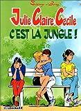 Julie, Claire, Cécile. C'est la jungle !