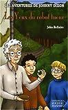 echange, troc John Bellairs - Les aventures de Johnny Dixon, Tome 6 : Les Yeux du robot tueur