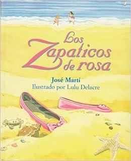Amazon.com: Los zapaticos de Rosa (9781880507339): Jose Marti, Lulu
