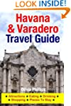 Havana & Varadero Travel Guide: Attra...