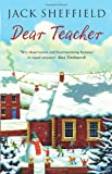 Jack Sheffield Dear Teacher