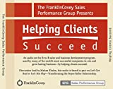 img - for Helping Clients Succeed Franklin Covey (An audio on B to B sales and business development, Based on Let's Get Real or Let's Not Play) book / textbook / text book