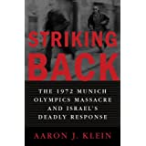 Striking Back: The 1972 Munich Olympics Massacre and Israel's Deadly Response ~ Aaron J. Klein