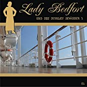 Die dunklen Gewässer - Teil 1 (Lady Bedfort 61) | John Beckmann, Michael Eickhorst, Dennis Rohling