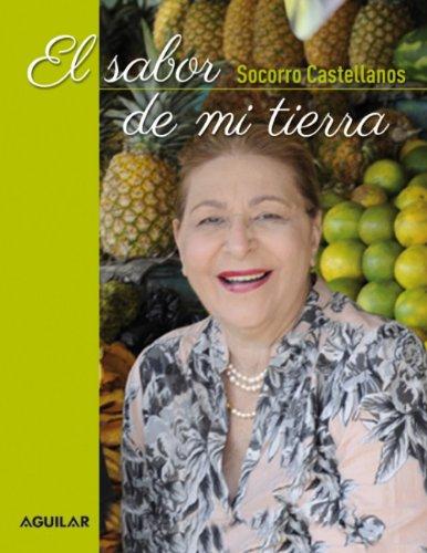 El sabor de mi tierra (Spanish Edition) by Socorro Castellanos