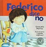 Federico dice no (Federico Crece/ Federico Grows) (Spanish Edition)