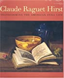 Claude Raguet Hirst: Transforming the American Still Life