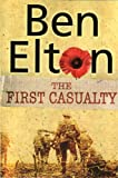 The First Casualty (0593051122) by Elton, Ben