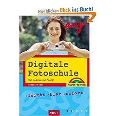 Digitale Fotoschule easy: Vom Einsteiger zum Könner