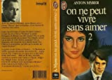 On ne peut vivre sans aimer, tome 2 (2277215848) by Anton Myrer