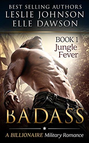 Leslie Johnson - Badass: Jungle Fever (Book 1)