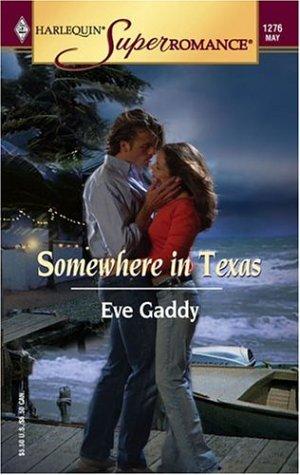 Somewhere in Texas (Harlequin Superromance No. 1276), Eve Gaddy