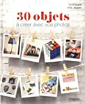 30 objets � cr�er avec vos photos