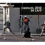 L'annuel de l'AFP 2012 : Le monde en images