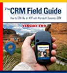 The CRM 2013 Field Guide Volume Two:...
