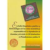 Estudio bioquímico, genético y biotecnológico de las rutas metabólicas responsables de la degradación de tiramina...