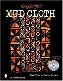img - for Bogolanfini Mud Cloth (Schiffer Books) by Hilu, Sam, Hersey, Irwin (2005) [Hardcover] book / textbook / text book