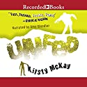 Unfed Audiobook by Kirsty McKay Narrated by Amy Schindler