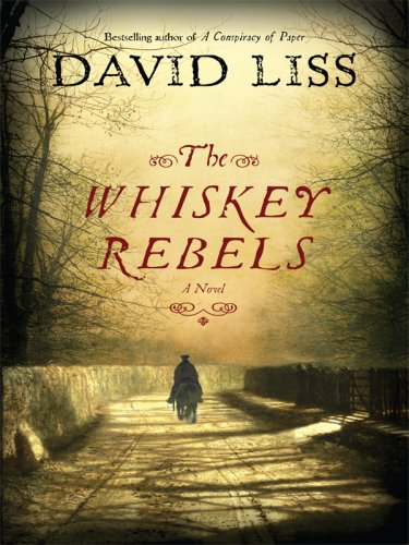 The Whiskey Rebels (Thorndike Press Large Print Basic Series)