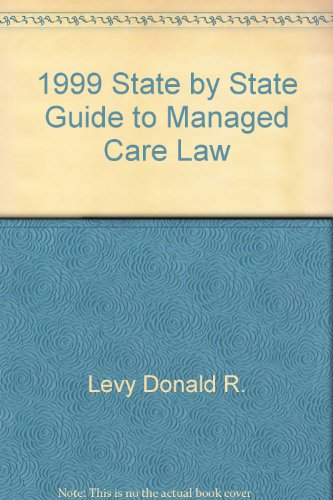 1999 state by state guide to managed care law