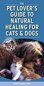 Pet Lovers Guide To Natural Healing For Cats And Dogs by Saunders