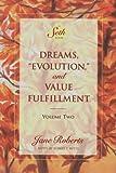 Dreams, Evolution and Value Fulfilment: v.2: Vol 2 (Dreams, Evolution & Value Fulfillment Vol. 2)