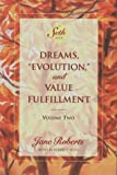 "Dreams, ""Evolution"" and Value Fulfillment, Vol. 2: A Seth Book (1878424289) by Seth"