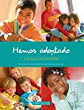 Hemos adoptado / We have adopted: Guia de la postadopcion / Guide of Post-adoption (Spanish Edition)