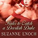 Rules to Catch a Devilish Duke: Scandalous Brides, Book 3 (       UNABRIDGED) by Suzanne Enoch Narrated by Anne Flosnik