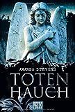 Totenhauch: Roman von Amanda Stevens