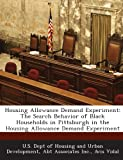 img - for Housing Allowance Demand Experiment: The Search Behavior of Black Households in Pittsburgh in the Housing Allowance Demand Experiment book / textbook / text book