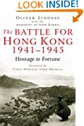 The Battle for Hong Kong 1941-1945 Hostage to Fortune