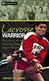 Lacrosse Warrior: The Life of Mohawk Lacrosse Champion Gaylord Powless (Lorimer Recordbooks)