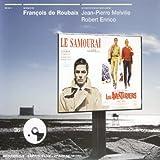 Francois de Roubaix: Le Samourai; Les Aventuriers