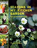 SEASONS IN MY KITCHEN GARDEN