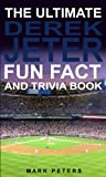 img - for The Ultimate Derek Jeter Fun Fact And Trivia Book book / textbook / text book