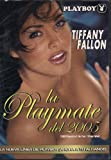LA PLAYMATE DE 2005 (2005 PLAYMATE OF THE YEAR:TIFFANY FALLON)