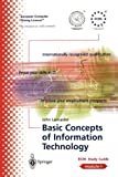 John Lancaster European Computer Driving Licence: ECDL Module 1: Basic Concepts of Information Technology: ECDL - the European PC standard: Basic Concepts of Information Technology Module 1