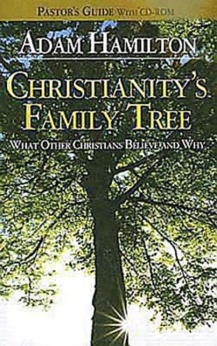 Christianity's Family Tree: What Other Christians Believe and Why - Pastor's Guide, Hamilton, Adam