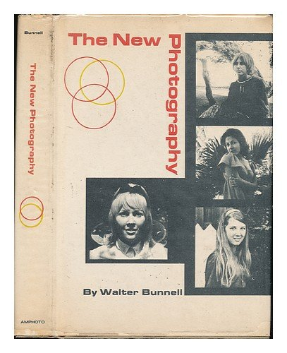 The New Photography, Walter Bunnell