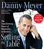 img - for By Danny Meyer Setting the Table Low Price CD: The Transforming Power of Hospitality in Business (Abridged) [Audio CD] book / textbook / text book