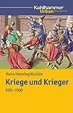 Kriege und Krieger 500 - 1500 (Urban Akademie)