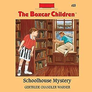 Schoolhouse Mystery: The Boxcar Children Mysteries, Book 10 | [Gertrude Chandler Warner]