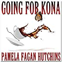 Going for Kona (       UNABRIDGED) by Pamela Fagan Hutchins Narrated by Natalie Gray