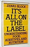img - for It's all on the label: Understanding food, additives, and nutrition book / textbook / text book