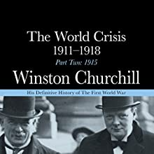 The World Crisis - 1911-1918, Part Two: 1915 Audiobook by Winston Churchill Narrated by Christian Rodska