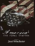 img - for [America: The Final Chapter] (By: Jessi Winchester) [published: November, 2009] book / textbook / text book