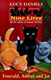Emerald, Amber and Jet (Nine Lives)