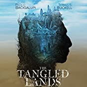 The Tangled Lands | [Paolo Bacigalupi, Tobias S. Buckell]
